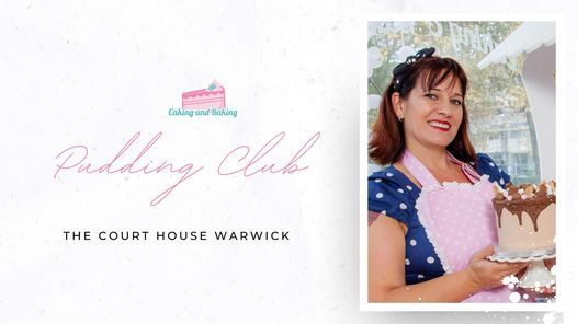 Pudding Club by Caking and Baking, 23 April   Event in Warwick   AllEvents.in