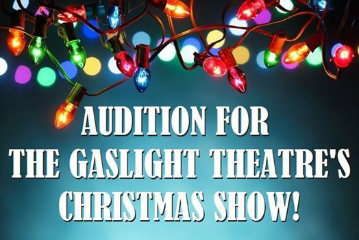 Auditions for the Gaslight Theatres 2019 Christmas Show! at