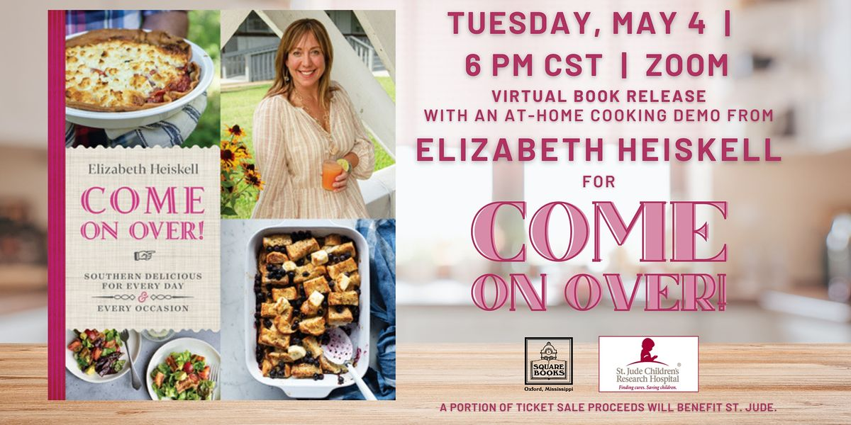Come On Over An Evening In Elizabeth Heiskells Kitchen May 4 2021 Online Event Allevents In
