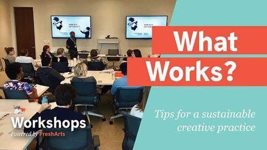 What WorksWhat Doesnt Workshop (Encore)