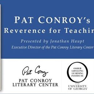 OLLI Pat Conroys Reverence for Teaching