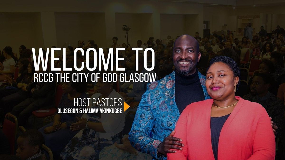 RCCG, The City of God Glasgow In-Person Church Service Registration(ADULTS) | Event in Glasgow | AllEvents.in