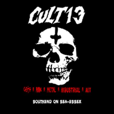 CULT 13 - Goth/Punk/Industrial/Metal/Alt - Southend/Essex