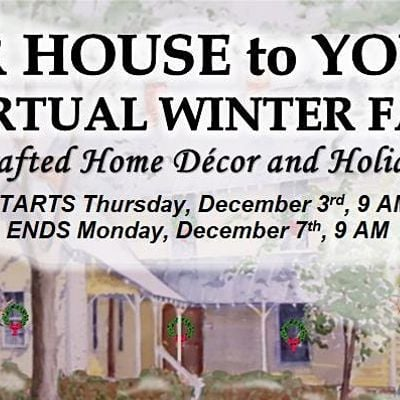 Our House to Yours Virtual Winter Fair