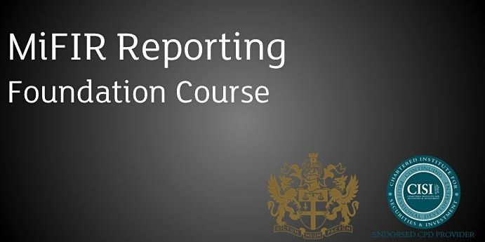 MiFIR Transaction Reporting Foundation Course