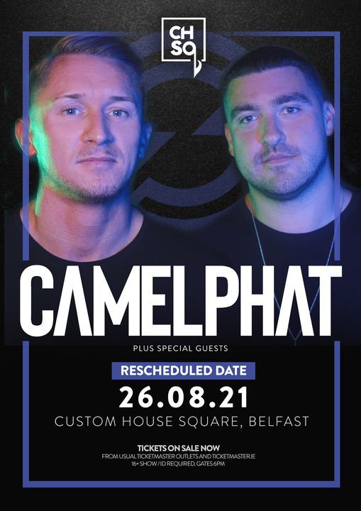 CamelPhat at CHSq Belfast 2021 - on sale now!, 26 August | Event in Belfast | AllEvents.in