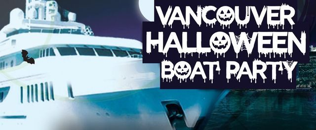 VANCOUVER HALLOWEEN BOAT PARTY, 31 October   Event in Vancouver   AllEvents.in