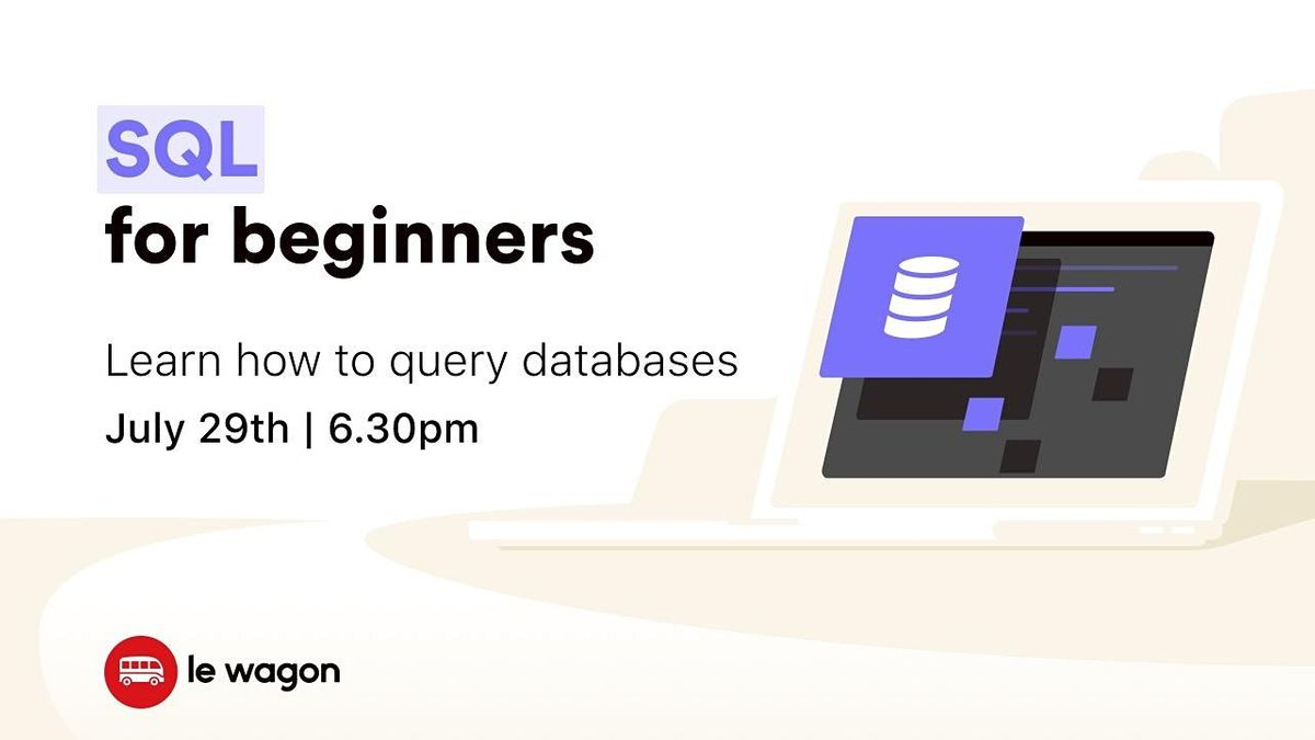 [Free workshop] Learn how to query databases with SQL, 29 July | Event in Amsterdam | AllEvents.in
