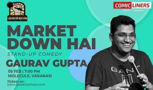 Market Down Hai - Standup Solo By Gaurav Gupta | Varanasi, 5 February | Event in Balia | AllEvents.in
