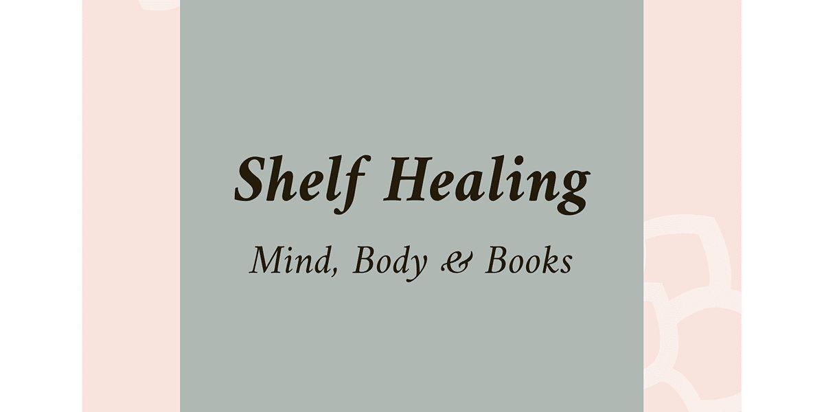 Shelf Healing - Mind Body & Books