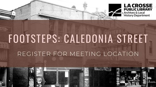 Footsteps Tuesday Tour: Caledonia Street at La Crosse Public