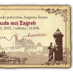 Vazda moj Zagreb  Razgled grada Zagreba putevima Augusta enoe