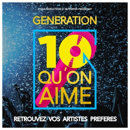 Génération 10 qu'on aime, 22 May | Event in Liège | AllEvents.in