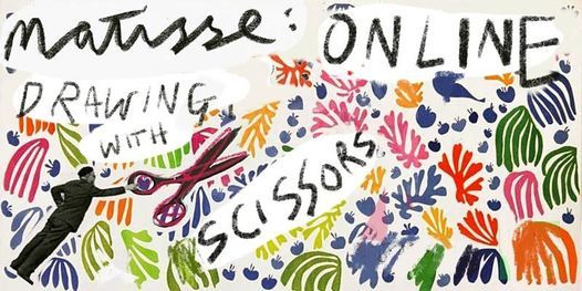 HENRI MATISSE ONLINE: Painting with Scissors, 6 March | Online Event | AllEvents.in