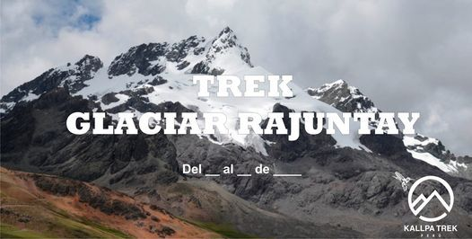 Trek Glaciar Rajuntay, 26 June | Event in Jesús María | AllEvents.in