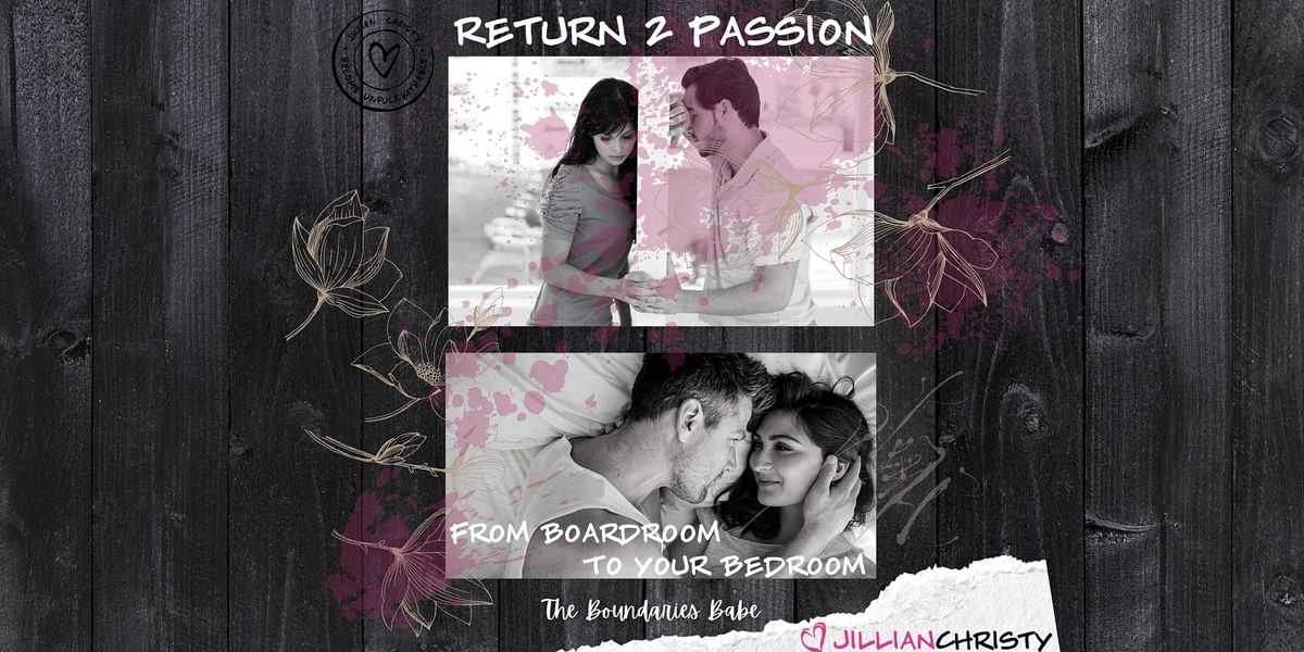 Return 2 Passion; From Boardroom To Your Bedroom - Dayton   Event in Dayton   AllEvents.in