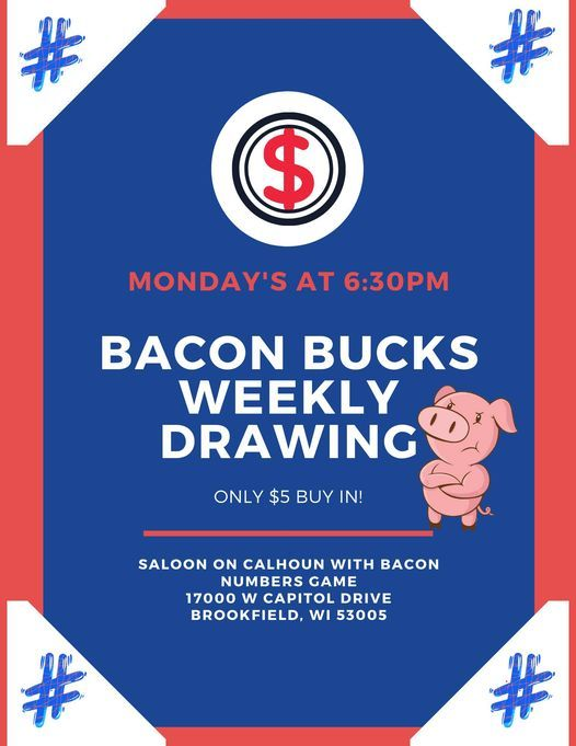 Bacon Bucks Weekly Drawing   Event in Brookfield   AllEvents.in