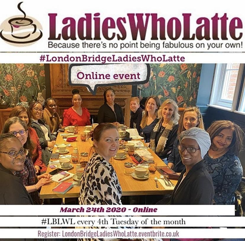 London Bridge Ladies Who Latte | Online Event | AllEvents.in