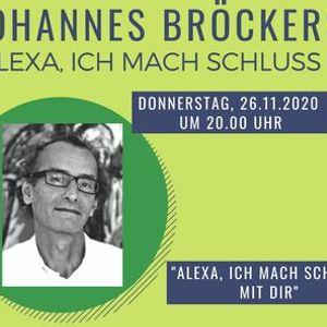 Johannes Bröckers mit Alexa, ich mach Schluss mit dir