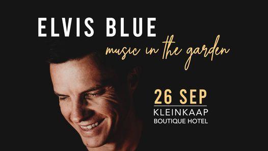 Elvis Blue - Music in the Garden, 26 September | Event in Pretoria | AllEvents.in