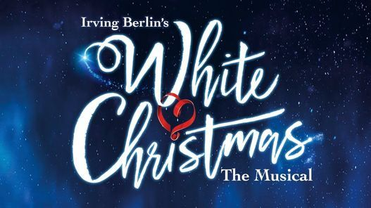 White Christmas The Musical at Edinburgh Playhouse, 14 December | Event in Edinburgh | AllEvents.in