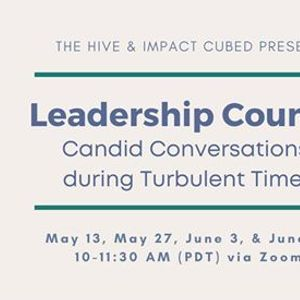 Leadership Counts Candid Conversation during Turbulent Times