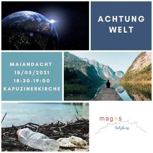 Maiandacht - Achtung Welt - Kapuzinerkirche