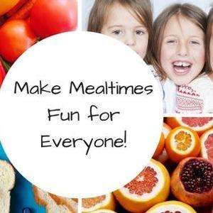 Make Mealtimes Fun for Everyone