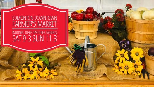 Edmonton Downtown Farmers Market - FREE PARKING! 10305 97 St NW, Edmonton, AB T5J 0M1, Canada | Event in Edmonton