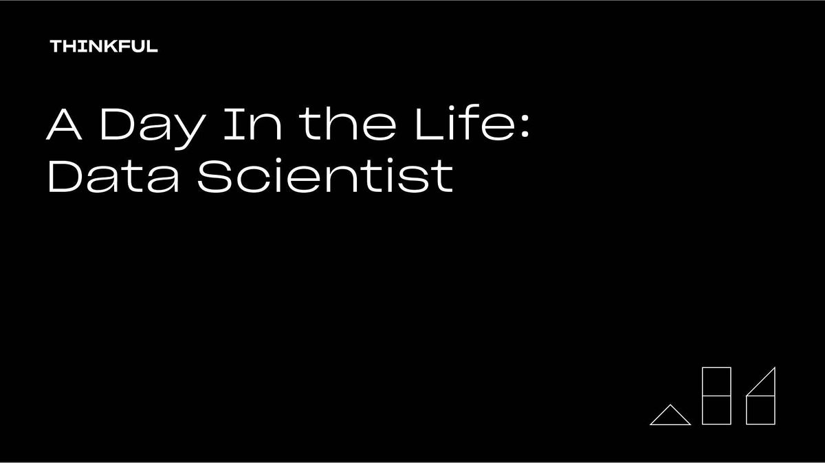 Thinkful Webinar    A Day In the Life: Data Scientist, 30 July   Event in San Francisco   AllEvents.in