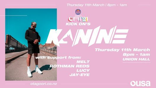 ORI Kick Ons: Kanine, 11 March | Event in Dunedin | AllEvents.in