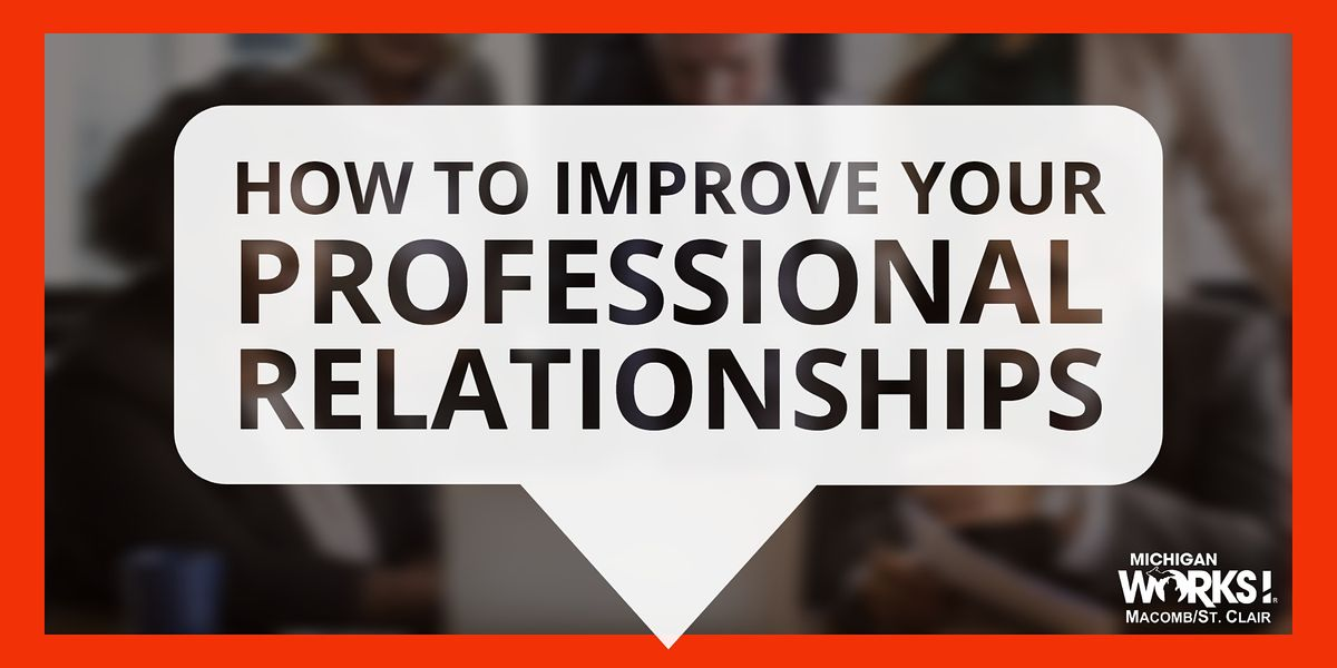 How to Improve Your Professional Relationships, 16 December | Event in Mount Clemens | AllEvents.in