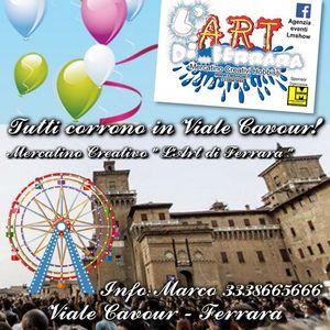 Mercatino Creativi LArt di Ferrara -Viale Cavour (FE)