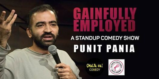 Gainfully Employed - by Punit Pania, 1 November   Event in Delhi   AllEvents.in