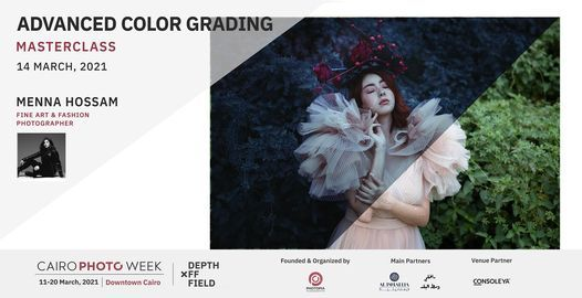 Advanced Color Grading | Masterclass by Menna Hossam, 14 March | Event in Cairo | AllEvents.in