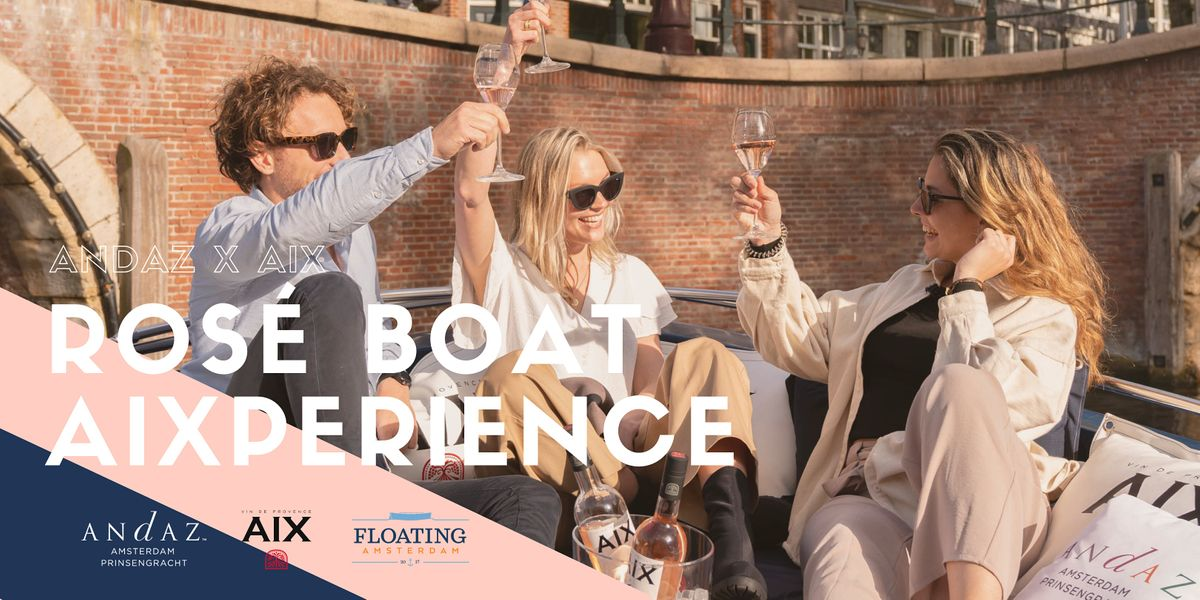 Andaz Rosé Boat AIXperience | Event in Amsterdam | AllEvents.in