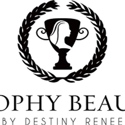 Trophy Beauty By Destiny Renee