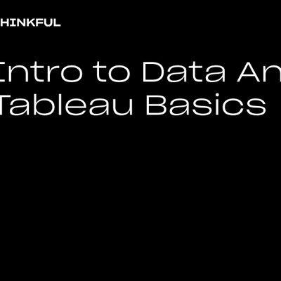 Thinkful Webinar  Intro To Data Analytics Tableau Basics