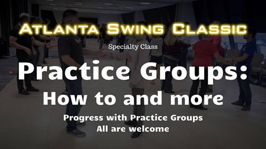 Practice Groups How To And More Atlanta Swing Classic