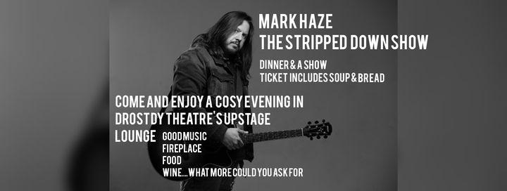 Dinner & a show - Mark Haze: The Stripped Down Show, 20 August   Event in Stellenbosch   AllEvents.in
