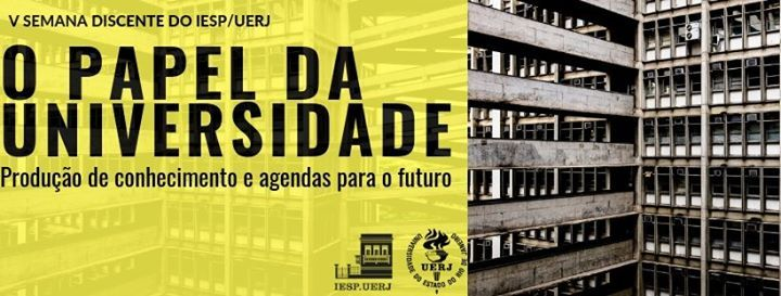 V Semana Discente Do Iespuerj - O papel da Universidade