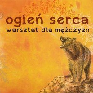 Ogie Serca - warsztat dla mczyzn w Gdasku.