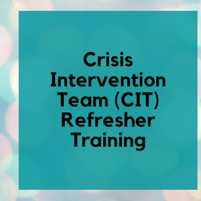 Virtual 8-Hour CIT Refresher Training FOR LAW ENFORCEMENT ONLY