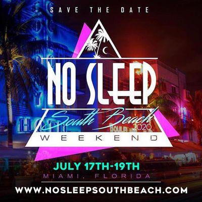 8th Annual No Sleep South Beach Weekend July 15-18th 2021
