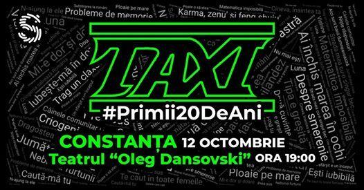 Concert Taxi la Constana Primii 20 de ani