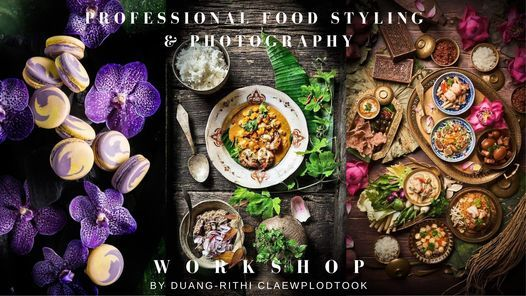 Professional Food Styling & Photography : From Street Food to Fine Dining, 21 August | Event in Bangkok