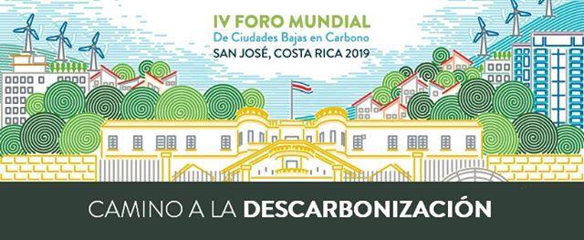IV Foro Mundial de Ciudades Bajas en Carbono - San Jos 2019