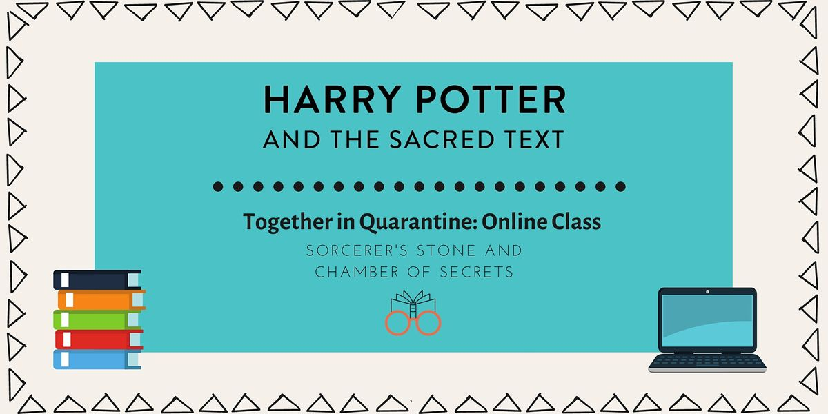 Harry Potter and the Sacred Text: Virtual Class, Books 1 & 2 | Online Event | AllEvents.in