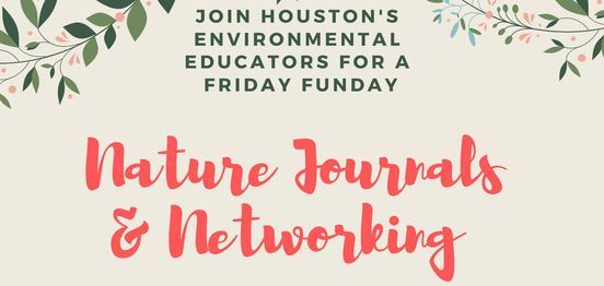 Networking and Nature Journaling, 25 June   Event in Houston   AllEvents.in