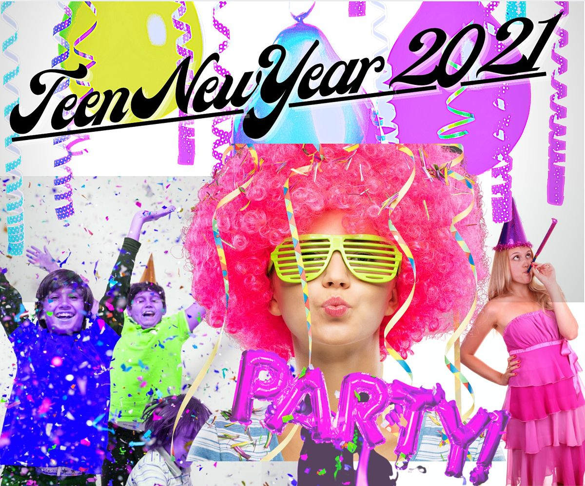 Teen New Year 2021, 31 December | Event in Sacramento | AllEvents.in